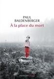Paul Baldenberger - A la place du mort.
