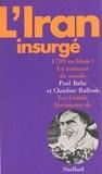 Paul Balta et Claudine Rulleau - L'Iran Insurgé : 1789 en Islam ? Un tournant du monde.