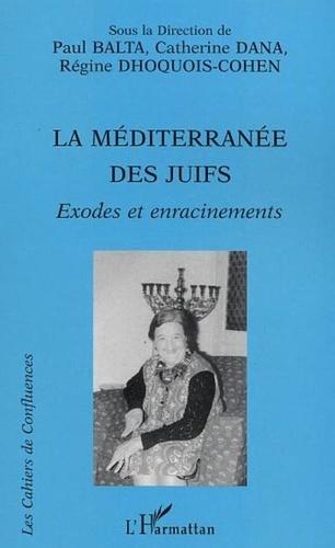 Paul Balta et Catherine Dana - La Méditerranée des Juifs - Exodes et enracinements.