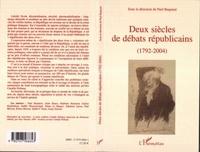 Paul Baquiast - Deux siécles de débat républicains 1792-2004.
