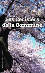 Paul Baquiast - Les Cerisiers de la Commune.