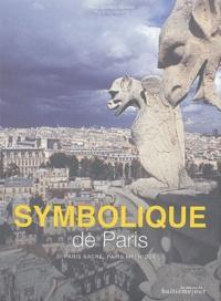 Paul Barba-Negra et Félix Schwarz - Symbolique de Paris - Paris sacré, Paris mythique.