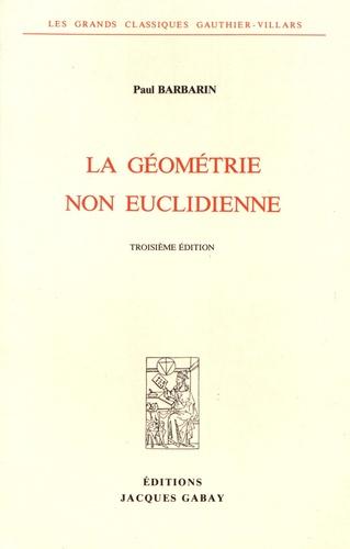 Paul Barbarin - La géométrie non euclidienne.