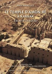 Paul Barguet - Le temple d'Amon-Rê à Karnak - Essai d'exégèse. 1 Cédérom