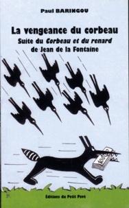 Paul Baringou - La vengeance du corbeau.