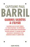 Paul Barril - Guerres secrètes à l'Elysée - (1981-1995).