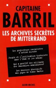 Paul Barril - Les archives secrètes de Mitterrand.