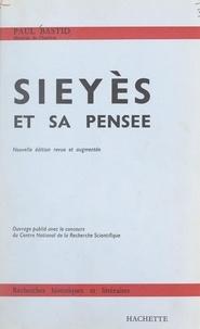Paul Bastid - Sieyès et sa pensée.
