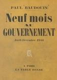 Paul Baudouin - Neuf mois au gouvernement - Avril-décembre 1940.