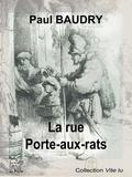 Paul Baudry - La rue Porte-aux-rats - Légende rouennaise.