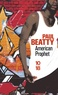 Paul Beatty - American prophet.