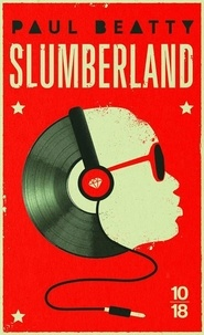 Paul Beatty - Slumberland.