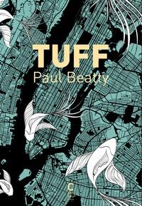 Paul Beatty - Tuff.