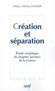 Paul Beauchamp - Création et séparation - Etude exégétique du chapitre premier de la Genèse.