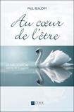 Paul Beaudry - Au coeur de l'être - La méditation, chemin de la sagesse.