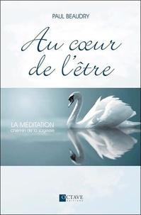 Au coeur de lêtre - La méditation, chemin de la sagesse.pdf