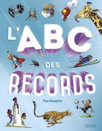 Paul Beaupère - L'ABC des records.