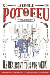 Paul Beaupère - La famille Potofeu Tome 1 : Ils réalisent tous vos voeux !.