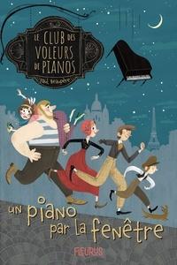 Paul Beaupère - Le club des voleurs de pianos Tome 1 : Un piano par la fenêtre.