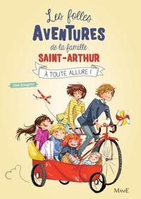 Paul Beaupère - Les folles aventures de la famille Saint-Arthur Tome 2 : A toute allure !.