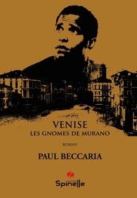 Paul Beccaria - Venise - Les gnomes de Murano.