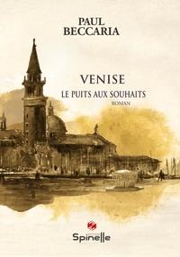Paul Beccaria - Venise - Le puits aux souhaits.