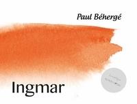 Paul Béhergé - Ingmar.