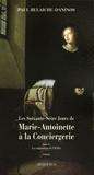 Paul Belaiche- Daninos - Les soixante-seize jours de Marie-Antoinette à la Conciergerie Tome 1 : La conjuration de l'Oeillet.