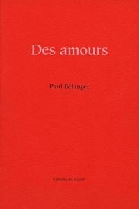 Paul Bélanger - Des amours.