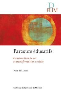 Paul Bélanger - Parcours éducatifs - Construction de soi et transformation sociale.