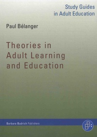 Paul Bélanger - Theories in Adult Learning and Education.