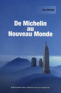 Paul Bélard - De Michelin au Nouveau Monde.