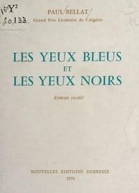 Paul Bellat et Norbert Condet - Les yeux bleus et les yeux noirs.