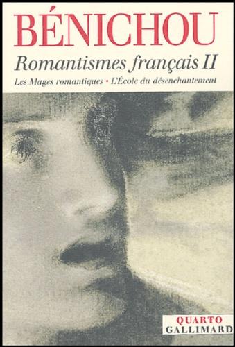 Romantismes Francais Tome 2 Les Mages Romantiques L Ecole Du Desenchantement