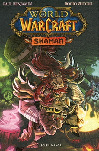 Paul Benjamin et Rocio Zucchi - World of Warcraft  : Shaman.