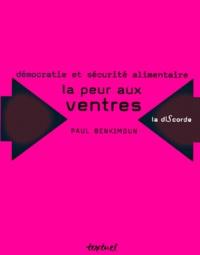 Paul Benkimoun - Démocratie et sécurité alimentaire : la peur aux ventres.