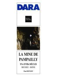 Paul Benoit - LA MINE DE PAMPAILLY. - XVE-XVIIIE siècles Brussieu-Rhone.