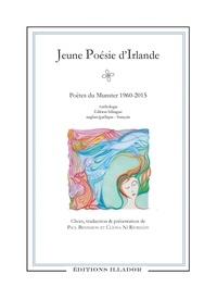 Paul Bensimon et Cliona Ni Riordain - Jeune poésie d'Irlande - Poètes du Munster 1960-2015 : anthologie bilingue anglais-gaélique/français.