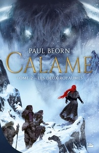 Paul Beorn - Calame Tome 2 : Les deux royaumes.