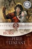 Paul Beorn - La Perle et l'enfant - La Pucelle de Diable-Vert, livre 1.