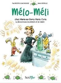 Paul Beorn et Lilie Bagage - Mélo-Méli  : Chez (Marie au curry) Marie Curie - La découvreuse du polonium et du radium.