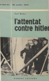 Paul Berben - L'attentat contre Hitler - 20 juillet 1944.