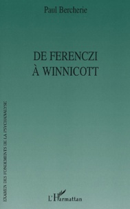 Paul Bercherie - De Ferenczi à Winnicott.