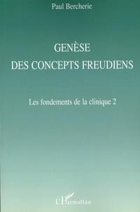 Paul Bercherie - Génèse des concepts freudiens - Les fondements de la clinique 2.
