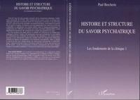 Paul Bercherie - Histoire et structure du savoir psychatrique.
