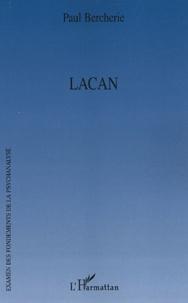 Paul Bercherie - Lacan.