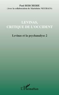 Paul Bercherie - Levinas et la psychanalyse - Tome 2, Levinas, critique de l'Occident.