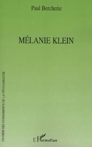 Paul Bercherie - Mélanie Klein.