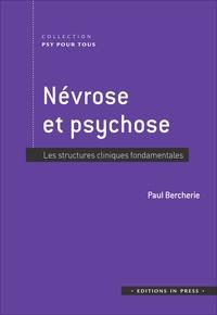 Paul Bercherie - Névrose et psychose - Les structures cliniques fondamentales.