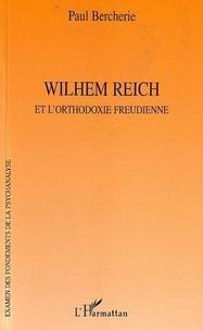 Paul Bercherie - Wilhelm Reich et l'orthodoxie freudienne.